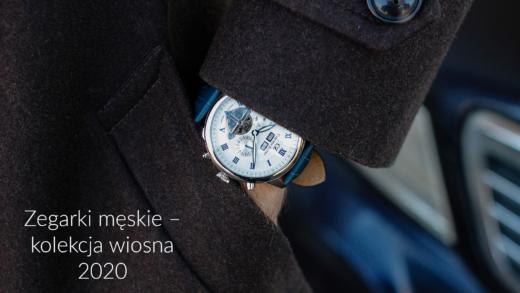 Zegarki męskie – kolekcja wiosna 2020