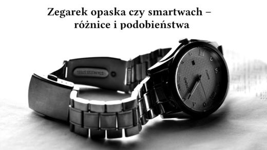 zegarek opaska czy smartwatch